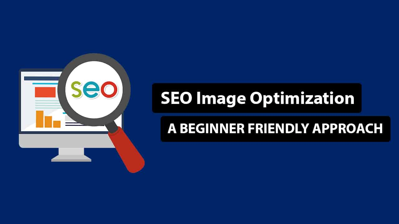 SEO Image Optimization: Real Tips to improve Image SEO in an Hour 2020